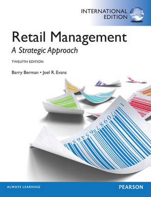 Retail Management : A Strategic Approach (International Edition)