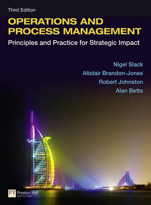Operations and Process Management: Principles and Practice for Strategic Impact with EText 3E