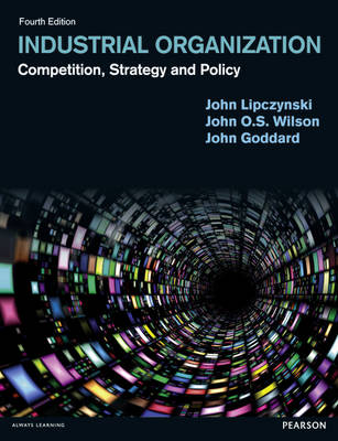 Industrial Organization: Competition, Strategy and Policy