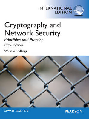 Cryptography and Network Security: Principles and Practice, International Edition: Principles and Practice