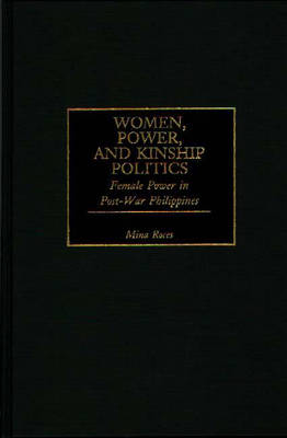 Women, Power, and Kinship Politics: Female Power in Post-War Philippines