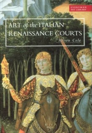 Art of the Italian Renaissance Courts