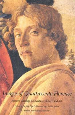 Images of Quattrocento Florence: Selected Writings in Literature, History and Art