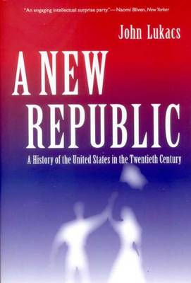 A New Republic: A History of the United States in the Twentieth Century