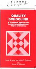 Quality Schooling: A Pragmatic Approach to Some Current Problems, Topics and Issues