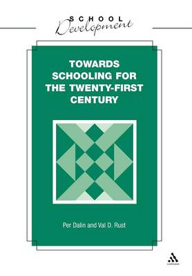 Towards Schooling for the Twenty First Century