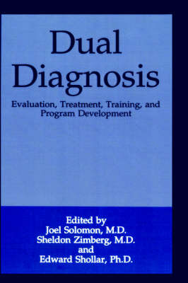 Dual Diagnosis: Evaluation, Treatment, Training, and Program Development