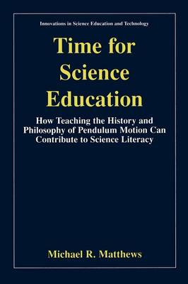 Time for Science Education: How Teaching the History and Philosophy of Pendulum Motion Can Contribute to Science Literacy