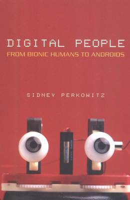 Digital People: From Bionic Humans to Androids