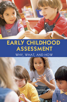 Early Childhood Assessment: Why, What, and How?