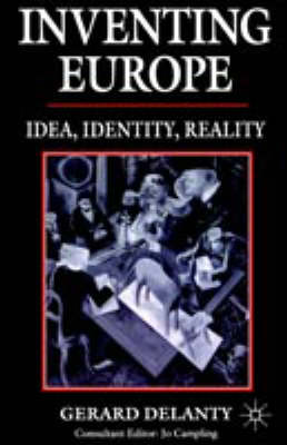Inventing Europe: Idea, Identity, Reality