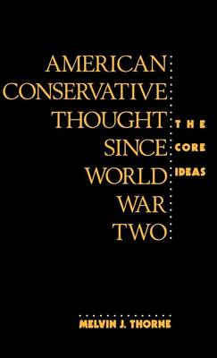 American Conservative Thought Since World War II: The Core Ideas