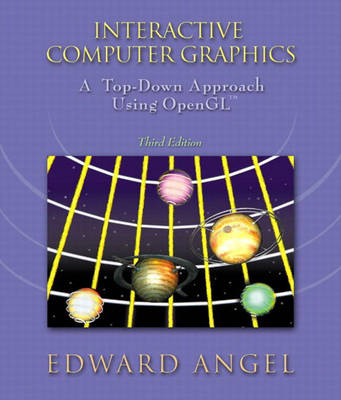 Interactive Computer Graphics: A Top-Down Approach Using OpenGL: International Edition