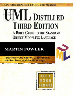 UML Distilled: A Brief Guide to the Standard Object Modeling Language