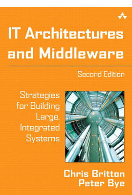 IT Architectures and Middleware: Strategies for Building Large, Integrated Systems