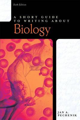 Short Guide To Writing About Biology 6ed