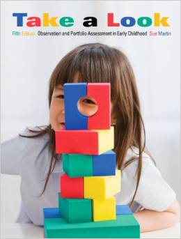 Take A Look: Observation And Portfolio Assessment In Early Childhood Martin