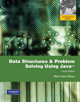 Data Structures and Problem Solving Using Java: International Version