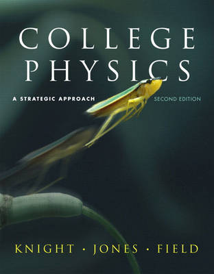 College Physics: Strategic Approach with MasteringPhysics: United States Edition