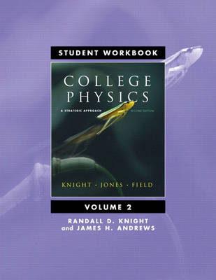 Student Workbook for College Physics: A Strategic Approach: v. 2, Chapters 17-30