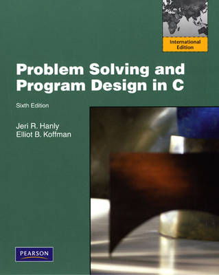 Problem Solving and Program Design in C: International Version