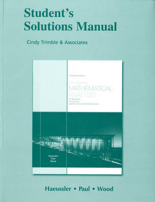 Student Solutions Manual for Introductory Mathematical Analysis for Business, Economics, and the Life and Social Sciences