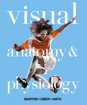 Visual Anatomy & Physiology Plus Mastering A&P With Etext -- Access Card Package