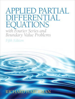 Applied Partial Differential Equations with Fourier Series and Boundary Value Problems