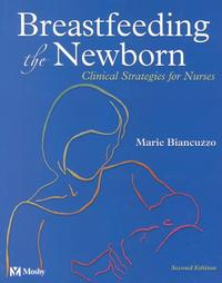 Breastfeeding the Newborn: Clinical Strategies for Nurses