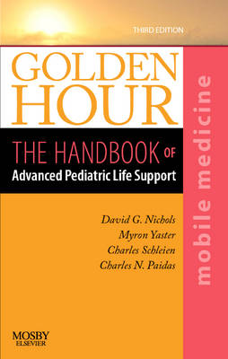 Golden Hour: The Handbook of Advanced Pediatric Life Support