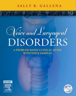 Voice and Laryngeal Disorders: A Problem-based Clinical Guide with Voice Samples