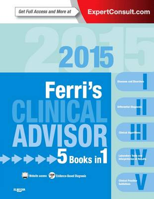 Ferri's Clinical Advisor 2015: 5 Books in 1