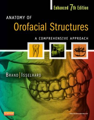 Anatomy of Orofacial Structures - Enhanced Edition: A Comprehensive Approach