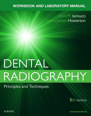Dental Radiography: A Laboratory Manual, 5E