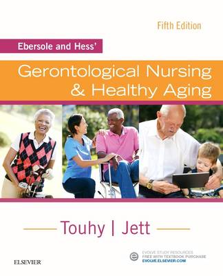 Ebersole and Hess' Gerontological Nursing & Healthy Aging, 5th Edition
