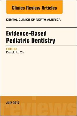 Evidence-based Pediatric Dentistry, An Issue of Dental Clinics of North America