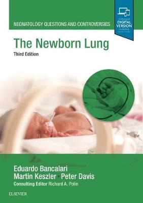 THE NEWBORN LUNG – NEONATOLOGY QUESTIONS AND CONTROVERSIES