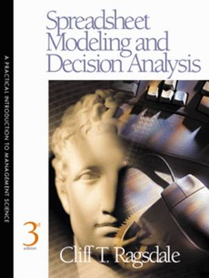 Spreadsheet Modeling and Decision Analysis: Practical Introduction to Management Science