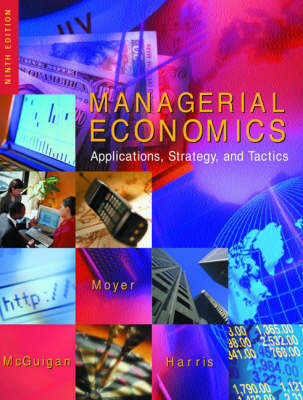 Managerial Economics: Applications, Strategy and Tactics