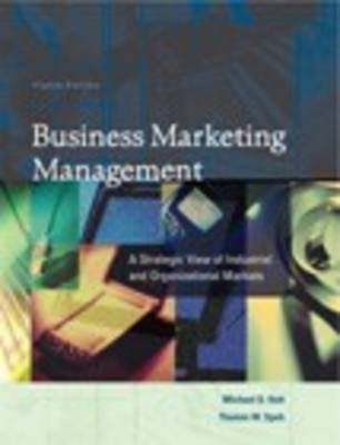 Business Marketing Management: A Strategic View of Industrial and Organizational Markets