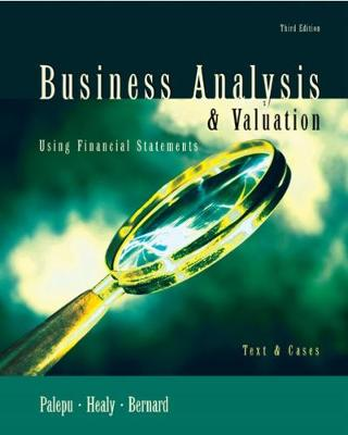 Business Analysis and Valuation Using Financial Statements: Text Only