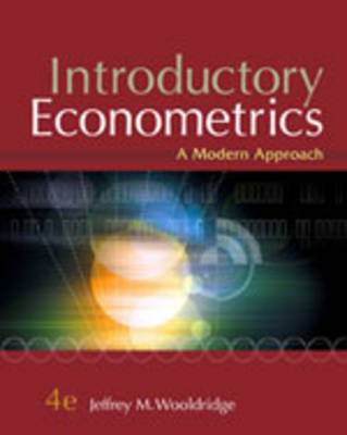 Introductory Econometrics: A Modern Approach (+ Economic Applications, Data Sets, Student Solutions Manual Access Card)