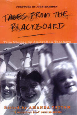 Tales from the Blackboard: True Stories by Australian Teachers