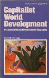 Capitalist World Development: A Critique of Radical Development Geography