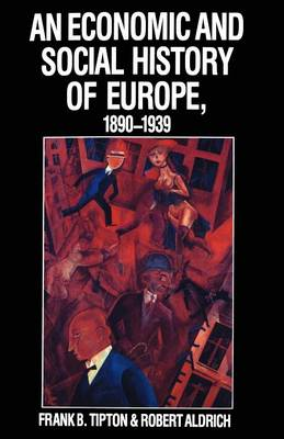 An Economic and Social History of Europe in the Twentieth Century: v.1: An Economic and Social History of Europe, 1890-1939