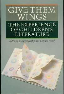 Give Them Wings: The Experience of Childrens'Literature.: The Experience of Children's Literature