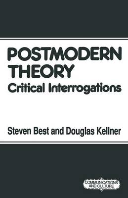 Postmodern Theory: Critical Interrogations