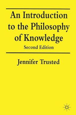 An Introduction to the Philosophy of Knowledge: 1997