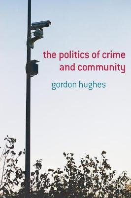 The Politics of Crime and Community