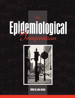Epidemiological Imagination: A Reader